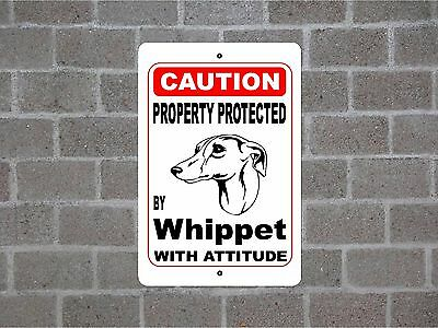 Property protected by Whippet dog breed with attitude metal sign #B