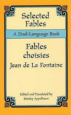 Selected Fables: A Dual-Language Book by Jean de La Fontaine (French) Paperback