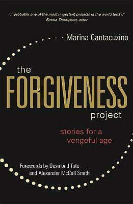 Forgiveness Project: Stories for a Vengeful Age by Marina Cantacuzino (English)