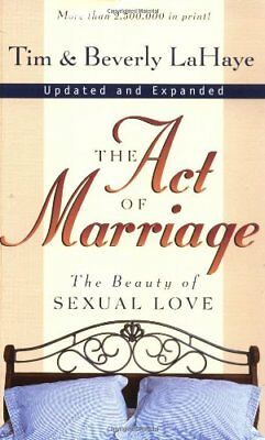 The Act of Marriage: The Beauty of Sexual Love-Beverly LaHaye, Tim F. LaHaye
