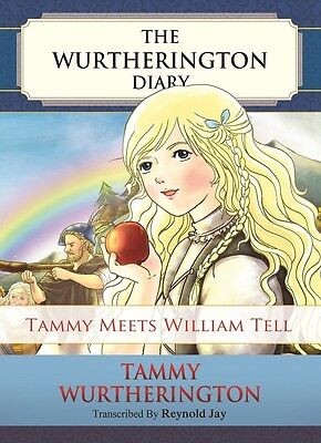 Tammy Meets William Tell: Signed Illustrated  Book: The Wurtherington Diary (#5)