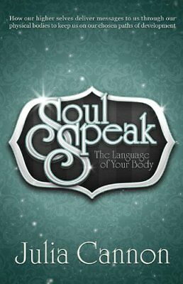 Soul Speak: The Language of Your Body-Julia Cannon