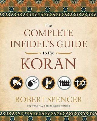 The Complete Infidel's Guide to the Koran-Robert Spencer