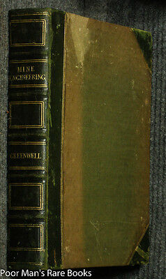 A PRACTICAL TREATISE ON MINE ENGINEERING Greenwell 1855 Color Mining:: Geology
