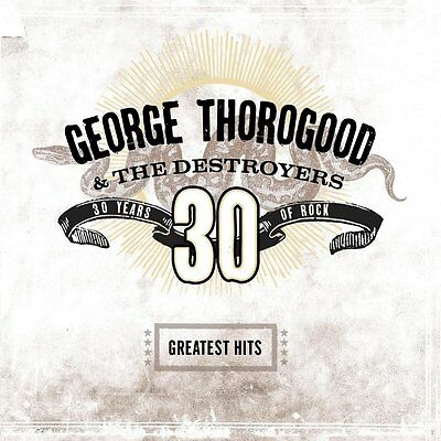 George Thorogood & The Destroyers Greatest Hits Cd - 30 Years Of Rock