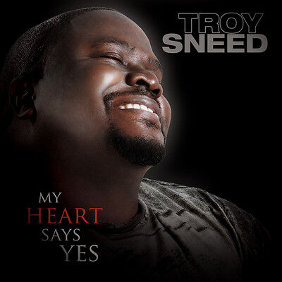 Troy Sneed - My Heart Says Yes [New CD]