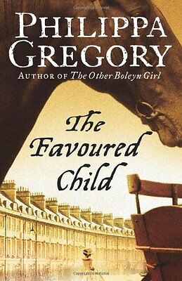 The Favoured Child (The Wideacre Trilogy, Book 2),Philippa Gregory