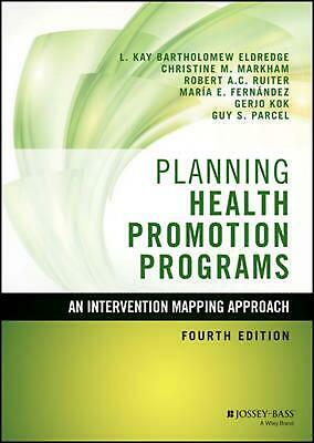 Planning Health Promotion Programs: An Intervention Mapping Approach, Fourth Edi