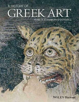 A History of Greek Art by Mark D. Stansbury-O'Donnell (English) Paperback Book F