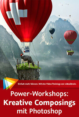 Video2brain: Power-Workshops KREATIVE COMPOSINGS mit Photoshop