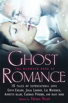 The Mammoth Book of Ghost Romance: 13 Tales of S, Trisha Telep, New
