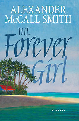 The Forever Girl: A Novel, Alexander McCall Smith, New