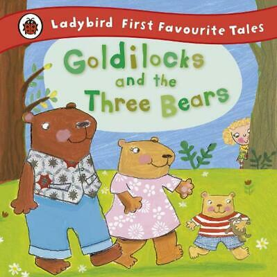 Goldilocks and the Three Bears: Ladybird First Favourite Tales by Nicola Baxter
