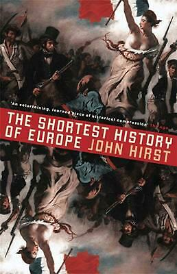 The Shortest History of Europe: Revised and Updated by John Hirst (English) Pape