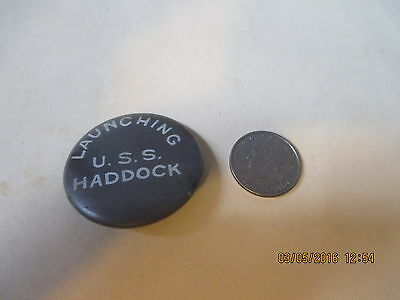 Original Wwii Usn Uss Haddock Submarine Launching Day   Button
