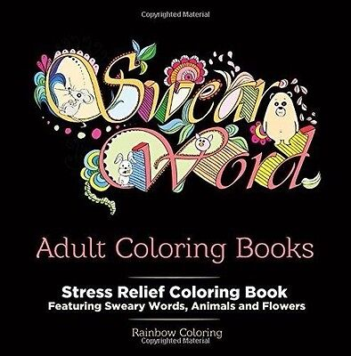 Swear Word Adult Stress Relief Coloring Book Sweary Words, Animals and Flowers