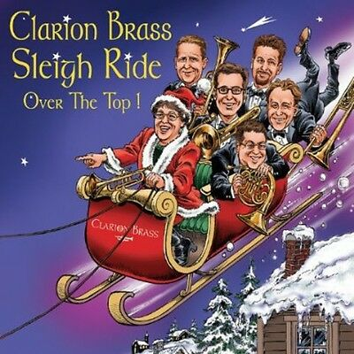 Clarion Brass - Sleigh Ride-Over the Top! [New CD]