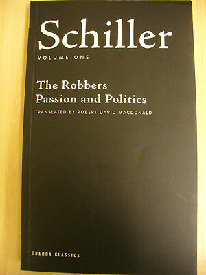 Schiller Volume 1: 'The Robbers', 'Passion and Politics' (R. MacDonald, trans.)