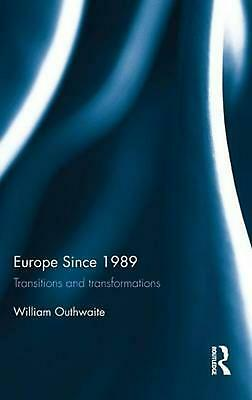 Europe Since 1989: Transitions and Transformations: Transitions and Transformati
