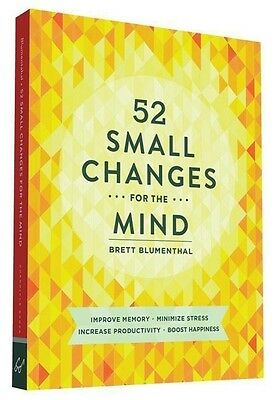 52 Small Changes for the Mind Brett Blumenthal