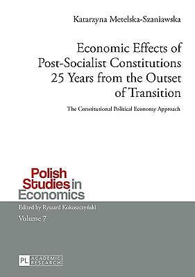 Economic Effects of Post-Socialist Constitutions 25 Years from the Outset of