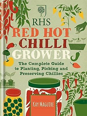 RHS Red Hot Chilli Grower: The complete guide to planting, (HC) - 1784720437