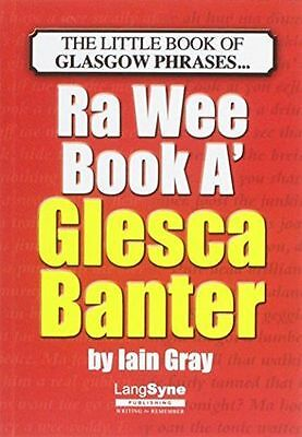 NEW - The Wee Book a Glesca Banter: An A-Z of Glasgow Phrases (PB) - 1852174471