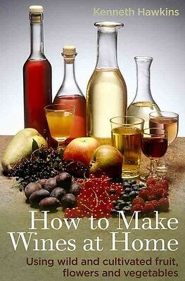 How to Make Wines at Home by Kenneth Hawkins Paperback Book