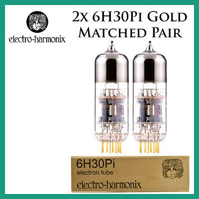 New 2x Electro Harmonix Gold 6H30Pi   Matched Pair / Duet / Two Tubes   EH