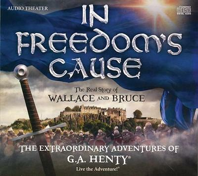 New IN FREEDOM'S CAUSE The Extraordinary Adventures of G A Henty Audio CD SET