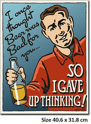 I Once Thought Beer Was Bad For You, So I Gave Up Thinking Tin Sign 1771