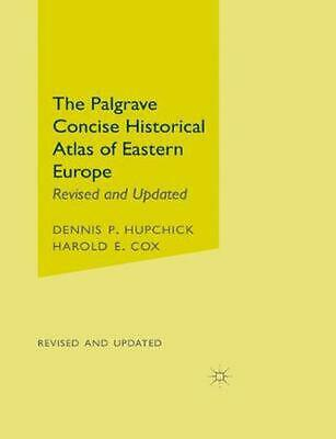 Palgrave Concise Historical Atlas of Eastern Europe: Revised and Updated by Denn