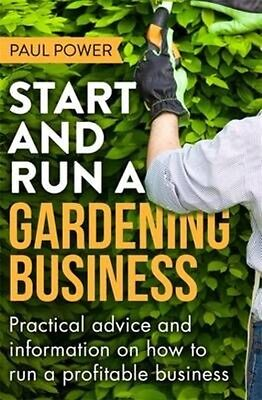 Start and Run a Gardening Business by Paul Power Paperback Book (English)