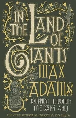 In the Land of Giants by Max Adams Hardcover Book (English)