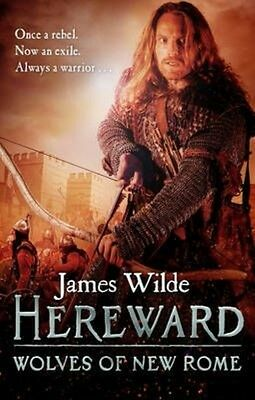 Hereward: Wolves of New Rome by James Wilde Paperback Book