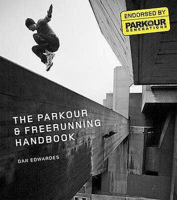 The Parkour and Free-running Handbook by Dan Edwardes Paperback Book