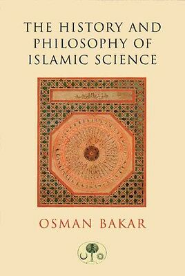 The History and Philosophy of Islamic Science by Osman Bakar Paperback Book