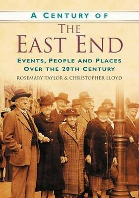Century of the East End by Rosemary Taylor Paperback Book