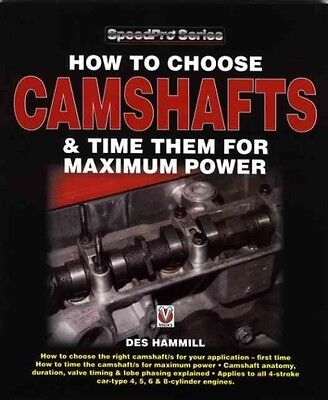 How to Choose Camshafts and Time Them for Maximum Power by Des Hammill Paperback