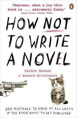 How NOT to Write a Novel by Sandra Newman Paperback Book (English)