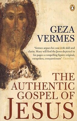 The Authentic Gospel of Jesus by Geza Vermes Paperback Book (English)