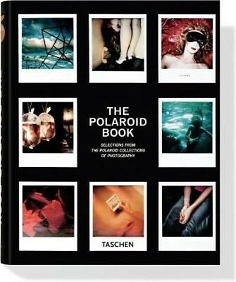 The Polaroid Book: Selections from the Polaroid Collections of Photography by Ba