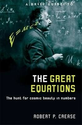 A Brief Guide to the Great Equations by Robert Crease Paperback Book