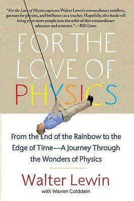 For the Love of Physics by Walter H.G. Lewin Paperback Book (English)