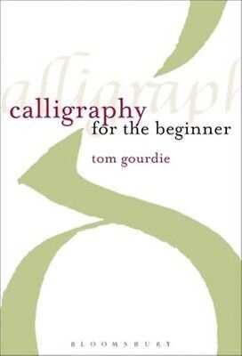 Calligraphy for the Beginner by Tom Gourdie Paperback Book (English)