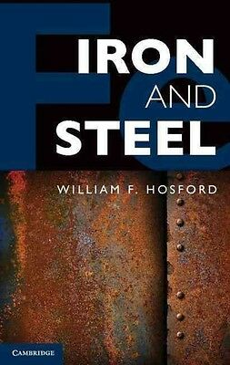 Iron and Steel by William F. Hosford Hardcover Book (English)