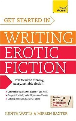 Get Started in Writing Erotic Fiction by Judith Watts Paperback Book (English)