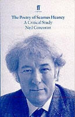 The Poetry of Seamus Heaney by Neil Corcoran Paperback Book