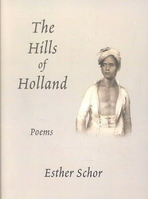 The Hills of Holland: Poems by Esther H. Schor Paperback Book (English)