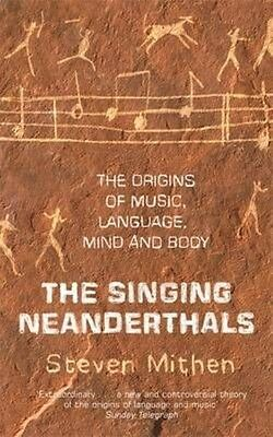 The Singing Neanderthals by Steven Mithen Paperback Book